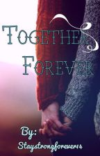 Together Forever(slow updates) by sweetlysick