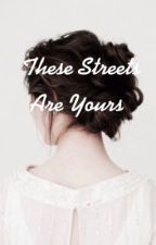 These Streets are Yours (Dan Smith Fanfic) by GracieRoses