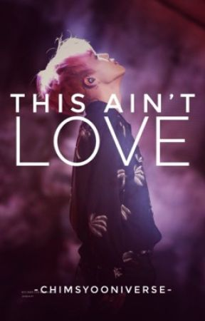 This Ain't Love•Complete by ChimsGotJams47