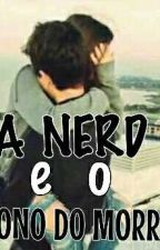 A Nerd E O Dono Do Morro by Lehh281