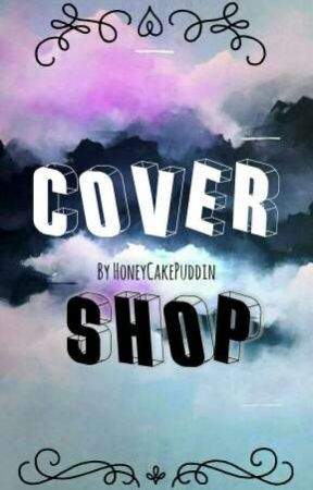 Cover Shop {OPEN}  by HoneyCakePuddin