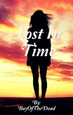 Lost in Time  by BayOfTheDead