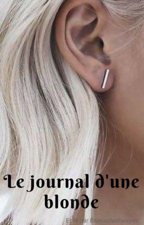 Le journal d'une blonde by BlueEyesWolfwhite