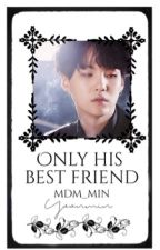 [베프] ~Only his best friend.   by Mdm_Min