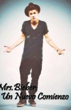 Mrs.Bieber: Un Nuevo Comienzo- Justin Bieber y Tu by daanii_biieeber