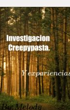Creepypasta Research Y Experiencias. by T_P_R_Melody