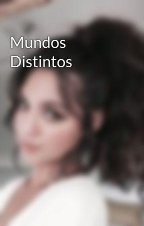 Mundos Distintos  by bookshills