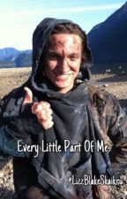 *EDITING* Every Little Part of Me | John Murphy // The 100 by LizzBlakeSkaikru