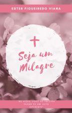 Seja Um Milagre by TeteFigueiredo_