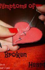 Symptoms Of A Broken Heart by my-heart-is-yours