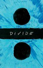 """""""÷"""" -Ed Sheeran by spirithidden"""