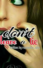 Dont Leave A Lie by ramadan_ahn