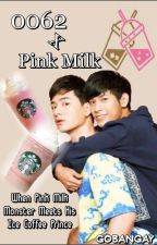 0062 X Pink Milk  by drouwhip