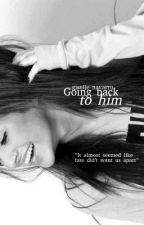 Going Back to Him by conflicted-