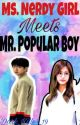 Ms.Nerdy Girl meets Mr.Popular Boy (On-Going) by Charming_Shine