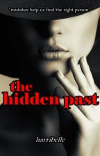 The Hidden Past [COMPLETED] by harribelle