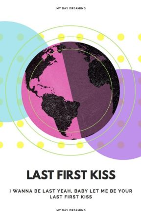 Last First Kiss ||h.s|| by MyDayDreaming