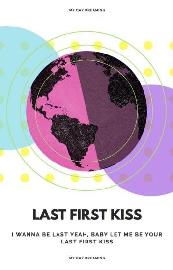 Last First Kiss ||h.s||