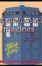Superwholock Imagines by rorytakesmanhattan