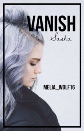 Vanish: Sasha by Melia_Wolf16