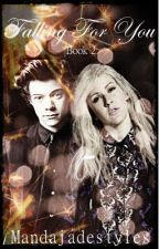Falling For You (Harry Styles FanFiction) by MandaJadeStyles