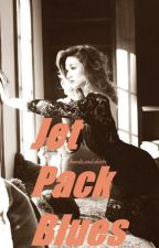 Jet Pack Blues - {YOUTUBE -BOOK TWO} {COMPLETED} by kelsey-writes-stuff