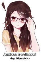 Anime reviews! by Nazekk