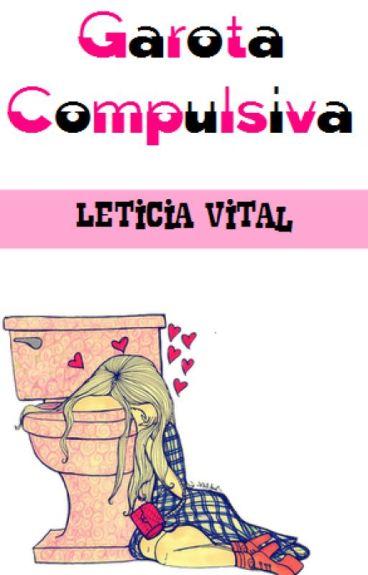 garota compulsiva.