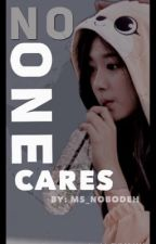 No One Cares [ON-GOING] by Ms_Nobodeh