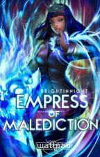 Malediction Empress (Atypical Series #1) by BrightInNight