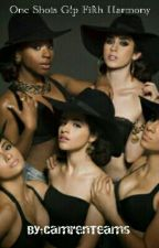 FIFTH HARMONY ONE SHOTS G!P by CamrenTeams