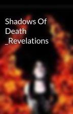 Shadows Of Death _Revelations  by Drucila