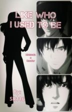 Like Who I Used To Be [Matsuda x Fem!Reader] by SoulRaider116