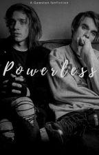 Powerless 《Gawsten》 by i_totally_ship_it