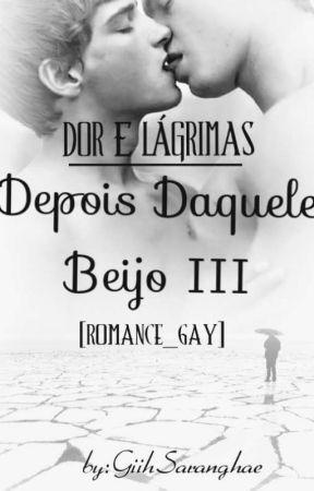 Depois Daquele Beijo 3 {Romance gay} by GiihAmaOsGays