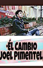 •El Cambio  Joel Pimentel • by Jochrisyjoerick
