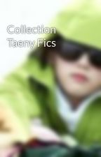 Collection Taeny Fics by feelingtea