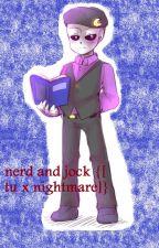 ❤me enamore de mi alumna?❤ {[ tu x nightmare ]} nerd and jock by catdalhia