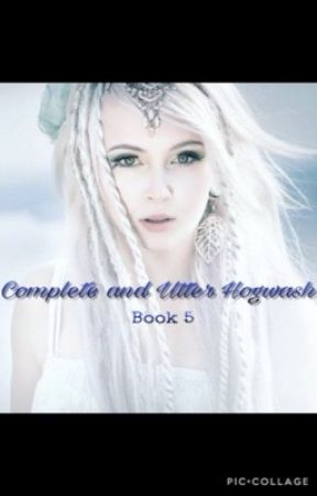 Complete and Utter Hogwash (Book 5) by LongingForYesterday