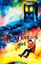 The Doctor's Girl ( Doctor Who Fan-Fic) by doctor_whovian12400