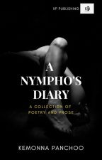 A Nympho's Diary: A Book Of Sex Poetry by iamkemonna