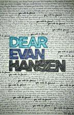 Dear evan Hansen one shots!  by JinxyNerd