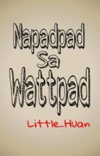 Napadpad sa Wattpad by Little_Huan