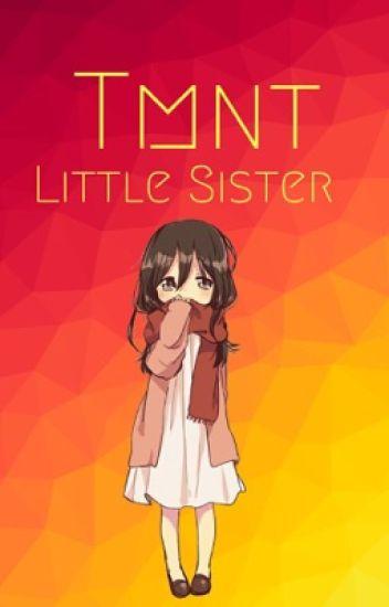Tmnt x Little Sister Reader! (Tmnt Lil Sis Scenarios