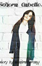 Señora Cabello...  by alondracorrea97