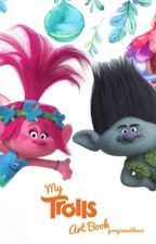 My Trolls Art Book & Other Awesome Things  by georgiamadden56