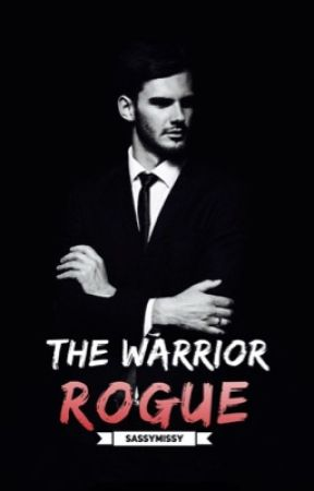 The Warrior 1: Rogue [Editing] by sassymissy