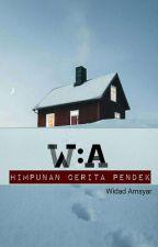 W:A Himpunan Cerita Pendek by WidadAmsyar