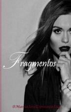 Fragmentos by MariaJoseEspinozaJaq