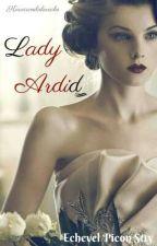 """LADY ARDID """" Juegos de Duques"""" 4° Libro by CamilaEchevel"""